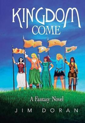 Kingdom Come: A Fantasy Novel (Hardback)