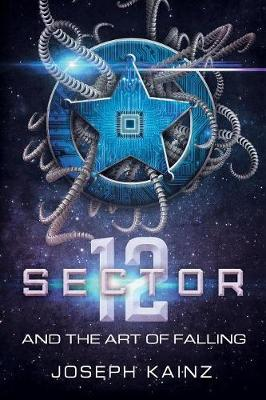 Sector 12 and the Art of Falling (Paperback)