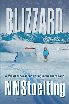 Blizzard: A Tale of Survival and Daring in the Great Land (Paperback)