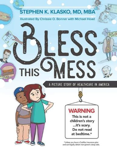 Bless This Mess: A Picture Story of Healthcare in America (Paperback)