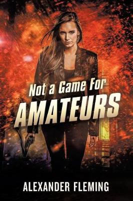 Not a Game for Amateurs (Paperback)