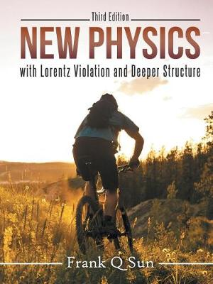 New Physics with Lorentz Violation and Deeper Structure (Third Edition) (Paperback)