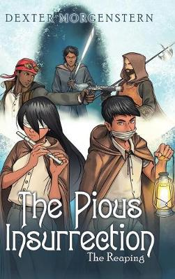 The Pious Insurrection: The Reaping (Hardback)