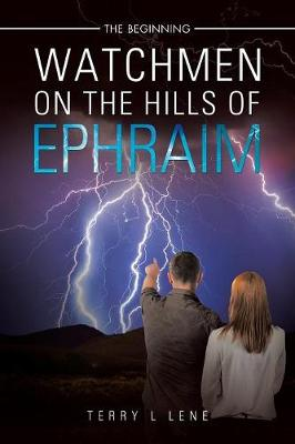 Watchmen on the Hills of Ephraim: The Beginning (Paperback)