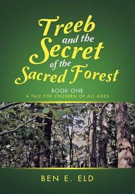 Treeb and the Secret of the Sacred Forest (Hardback)