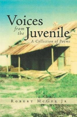 Voices from the Juvenile: A Collection of Poems (Paperback)