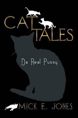 Cat Tales: Da Real Pussy (Paperback)
