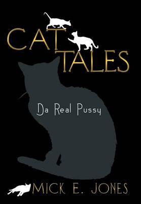 Cat Tales: Da Real Pussy (Hardback)