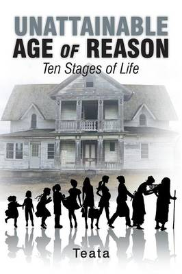 Unattainable Age of Reason: Ten Stages of Life (Paperback)