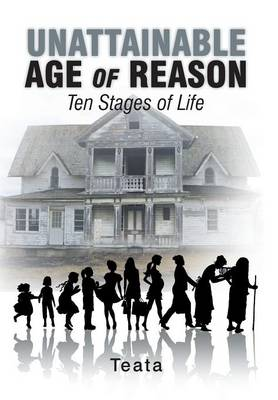 Unattainable Age of Reason: Ten Stages of Life (Hardback)