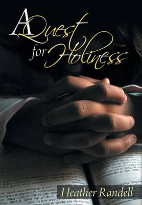 A Quest for Holiness (Hardback)