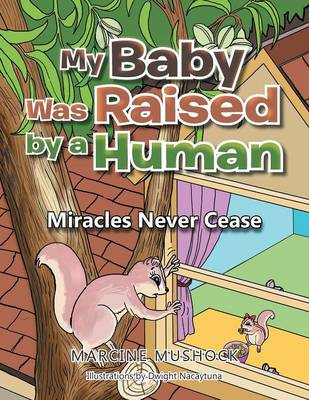 My Baby Was Raised by a Human: Miracles Never Cease (Paperback)
