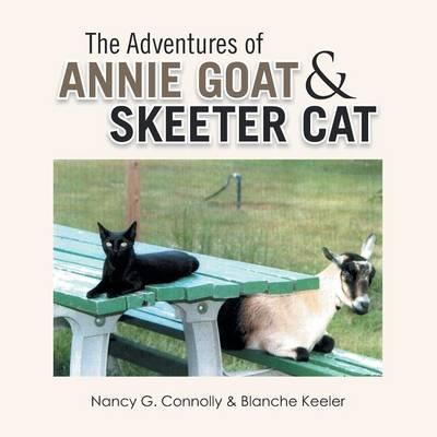 The Adventures of Annie Goat & Skeeter Cat (Paperback)