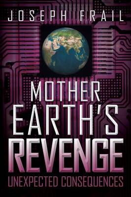 Mother Earth's Revenge: Unexpected Consequences (Paperback)