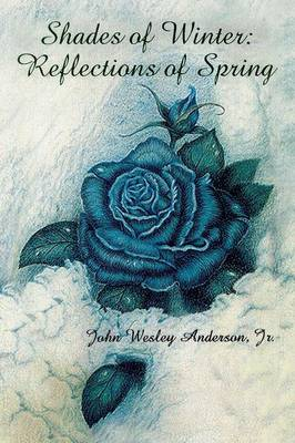 Shades of Winter: Reflections of Spring (Paperback)
