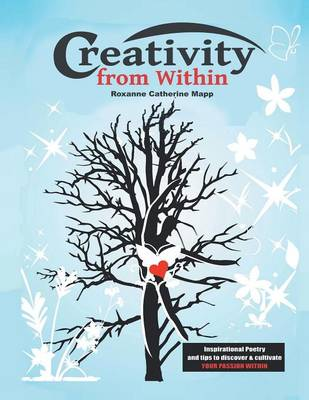 Creativity from Within: Inspirational Poetry and Tips to Discover & Cultivate Your Passion Within (Paperback)