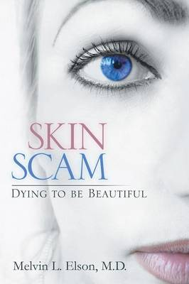 Skin Scam: Dying to Be Beautiful (Paperback)