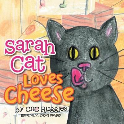 Sarah Cat Loves Cheese! (Paperback)