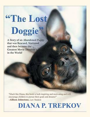 The Lost Doggie: A Story of an Abandoned Puppy That Was Rescued, Nurtured and Then Became the Greatest Movie Director in the World! (Paperback)