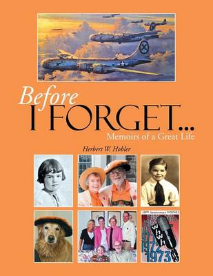 Before I Forget . . .: Memoirs of a Great Life (Paperback)