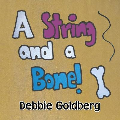 A String and a Bone! (Paperback)