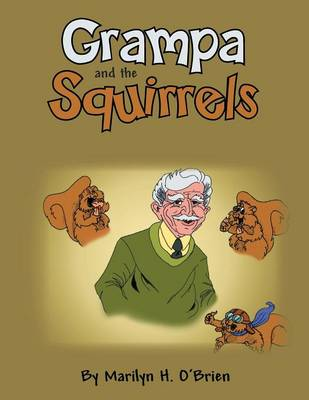 Grampa and the Squirrels (Paperback)