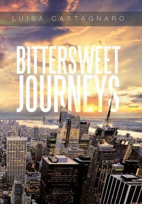 Bittersweet Journeys (Hardback)