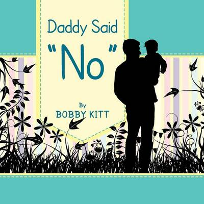 Daddy Said ''No'' (Paperback)