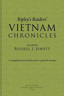 Ripley's Raiders Vietnam Chronicles: A Compilation of Recorded Events to Assist the Memory (Paperback)