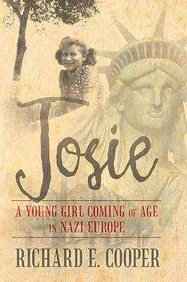 Josie: A Young Girl Coming of Age in Nazi Europe (Paperback)
