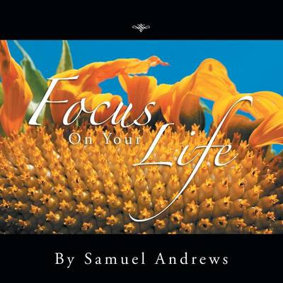 Focus on Your Life (Paperback)