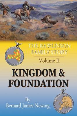The Rawlinson Family Story: Volume 2 Kingdom & Foundation (Paperback)