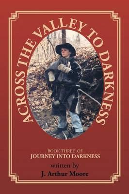 Across the Valley to Darkness: Journey Into Darkness - Book 3 (Paperback)