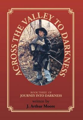Across the Valley to Darkness: Journey Into Darkness - Book 3 (Hardback)