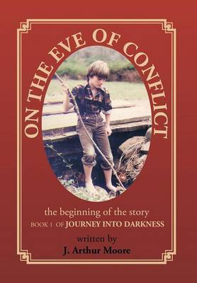 On the Eve of Conflict: Journey Into Darkness - Book 1 (Hardback)