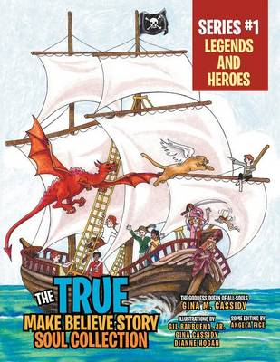 The True Make Believe Story Soul Collection Series #1: Legends and Heroes (Paperback)