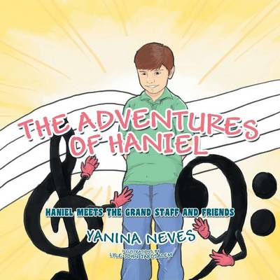 The Adventures of Haniel: Haniel Meets the Grand Staff and Friends (Paperback)
