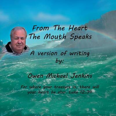 From the Heart the Mouth Speaks (Paperback)