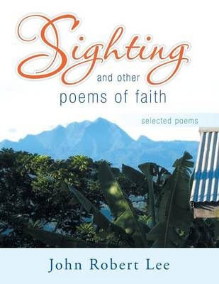 Sighting and Other Poems of Faith: Selected Poems (Paperback)