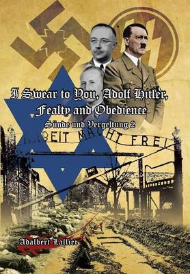 I Swear to You, Adolf Hitler, Fealty and Obedience: Sin and Retribution 2 (Hardback)