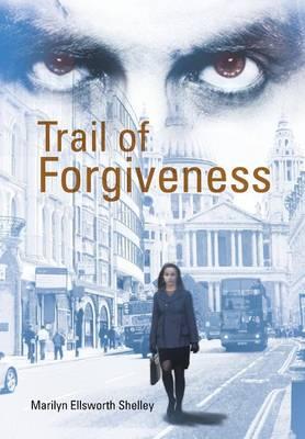Trail of Forgiveness (Hardback)