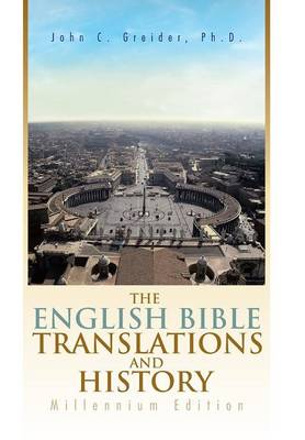 The English Bible Translations and History: Millennium Edition (Hardback)