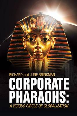Corporate Pharaohs: A Vicious Circle of Globalization (Paperback)