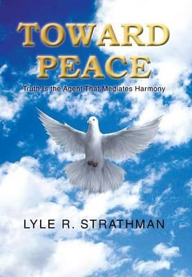 Toward Peace (Hardback)