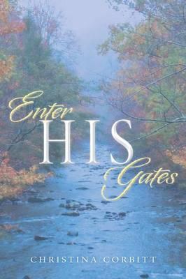 Enter His Gates (Paperback)
