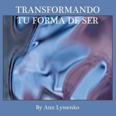 Transformando Tu Forma de Ser (Paperback)
