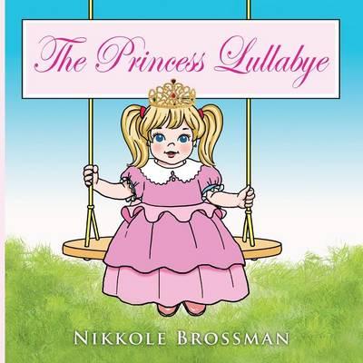 The Princess Lullaby (Paperback)
