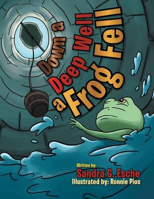 Down a Deep Well a Frog Fell (Paperback)