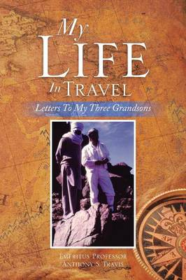 My Life in Travel: Letters to My Three Grandsons (Paperback)