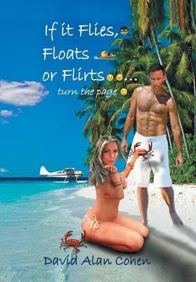 If It Flies, Floats, or Flirts...Turn the Page (Hardback)